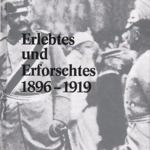 Erlebtes und Erforschtes 1896-1919